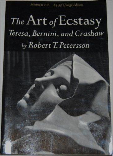 9780689103254: The Art of Ecstasy: Teresa, Bernini, and Crashaw