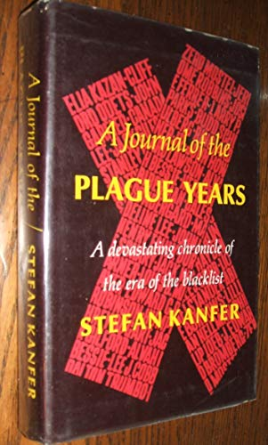 A Journal of the Plague Years (A Devastating Chronicle of the Era of the Blacklist)