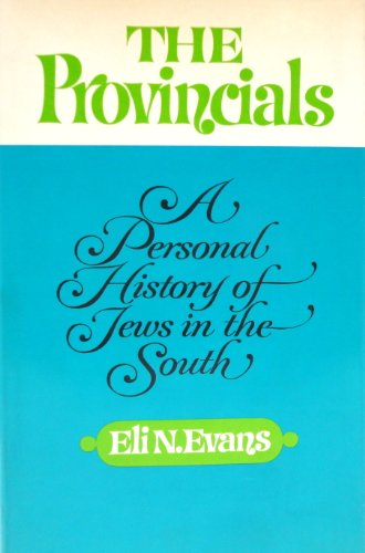 9780689105418: The Provincials: A Personal History of Jews in the South
