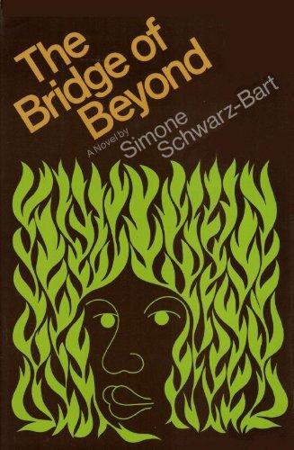 The Bridge of Beyond: Schwarz-Bart, Simone