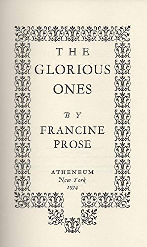 The Glorious Ones: Prose, Francine