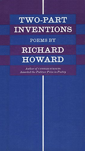 Two-Part Inventions: Poems: Howard, Richard