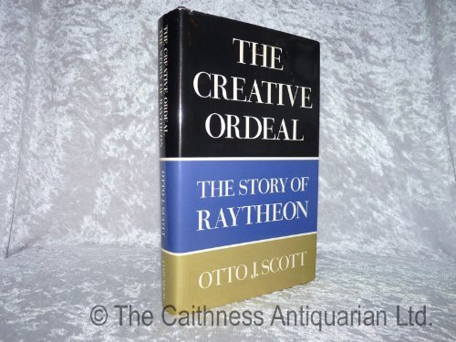 9780689106330: The Creative Ordeal: The Story of Raytheon
