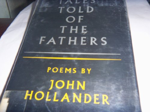 Tales Told of the Fathers: Poems: Hollander, John