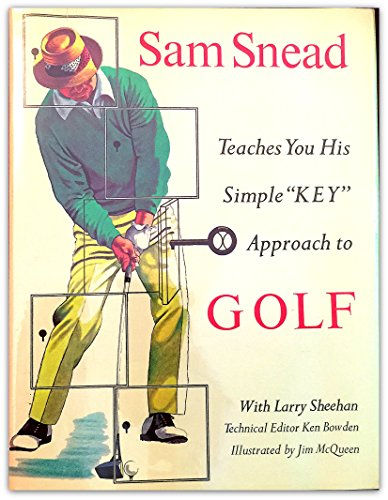9780689106576: Sam Snead Teaches You His Simple Key Approach to Golf