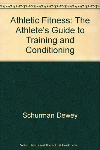 ATHLETIC FITNESS : The Athlete's Guide to Training and Conditioning