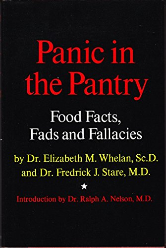 Panic in the pantry: Food facts, fads, and fallacies: Whelan, Elizabeth M