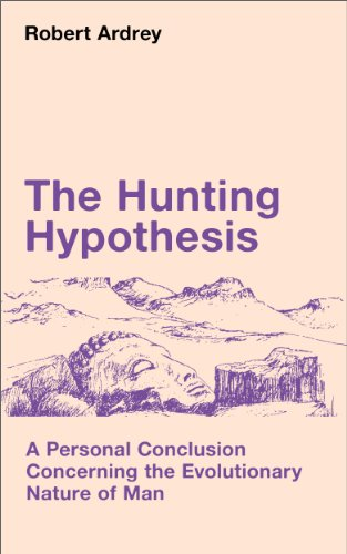 9780689106729: The Hunting Hypothesis: A Personal Conclusion Concerning the Evolutionary Nature of Man