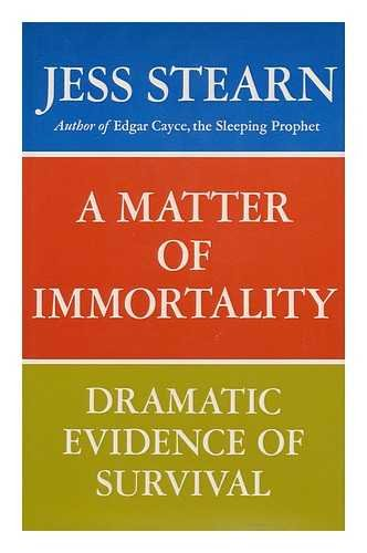 A Matter of Immortality : Dramatic Evidence of Survival