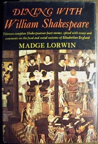 Dining With William Shakespeare: Lorwin, Madge