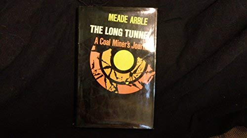 The long tunnel: A coal miner's journal: Meade Arble