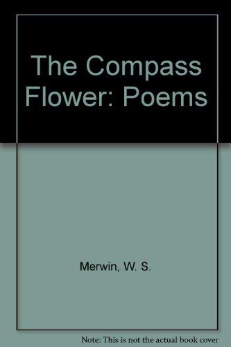 The Compass Flower: Poems: Merwin, W. S.