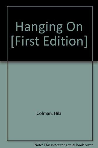 Hanging on: Colman, Hila, Illustrated by Cover Art