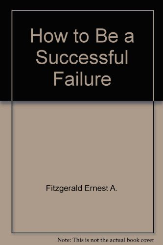 9780689108426: How to Be a Successful Failure