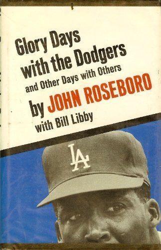 Glory Days with the Dodgers, and Other Days with Others