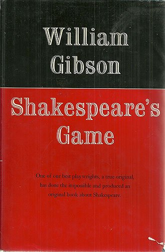 Shakespeare's Game: Gibson, William