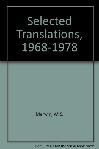 Selected Translations, 1968-1978: Merwin, W.S.