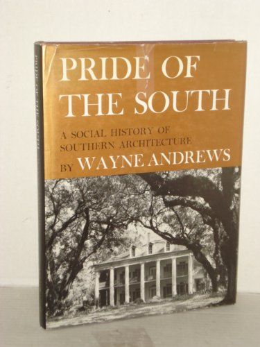 9780689109317: Pride of the South: A social history of southern architecture