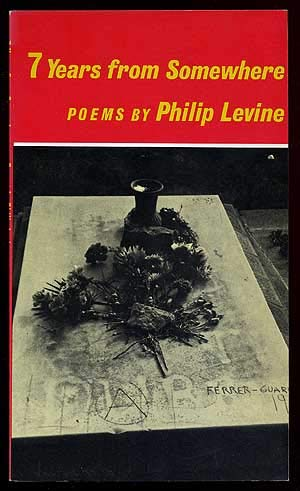 7 years from somewhere: Poems: Levine, Philip