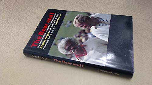 The Bear and I: The Story of the World's Most Famous Caddie: Argea, Angelo