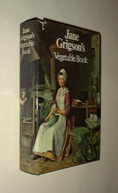 Jane Grigson's Vegetable Book: Jane Grigson