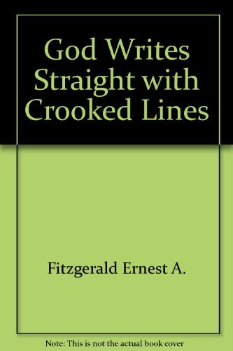 9780689110733: God Writes Straight With Crooked Lines