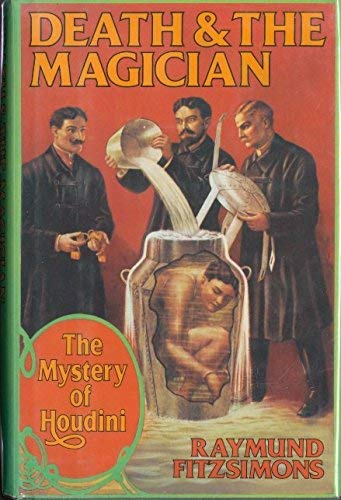 Death and the Magician: The Mystery of Houdini: Fitzsimons, Raymund