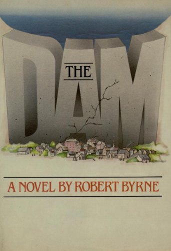 The Dam (0689111231) by Byrne, Robert