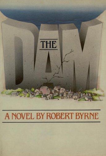 The Dam (0689111231) by Robert Byrne