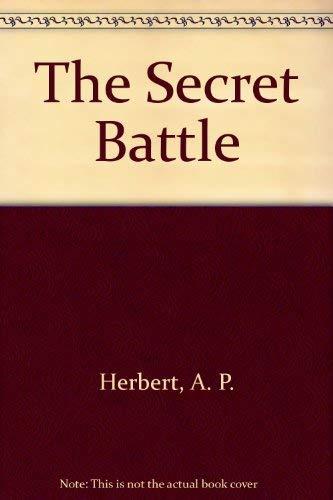 The Secret Battle: Herbert, A. P.