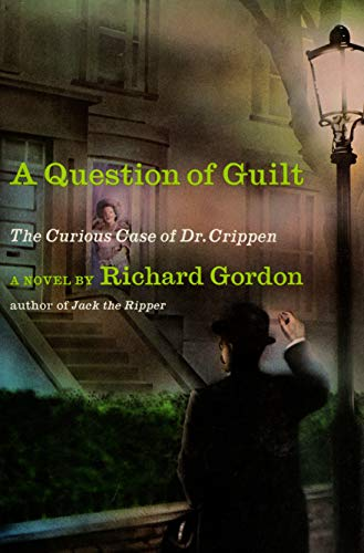 9780689111921: Question of Guilt: The Curious Case of Dr. Crippen