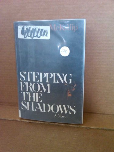 STEPPING FROM THE SHADOWS: McKillip, Patricia A.