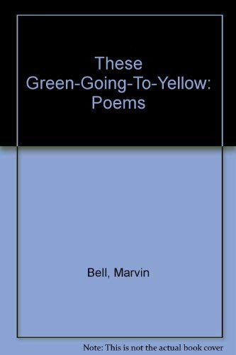 9780689112287: These Green-Going-To-Yellow: Poems