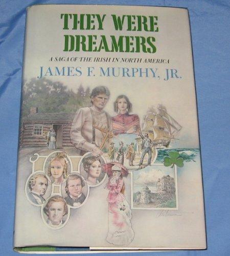 9780689112508: They were dreamers: A saga of the Irish in North America