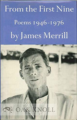 From the First Nine: Poems, 1946-1976: James Ingram Merrill