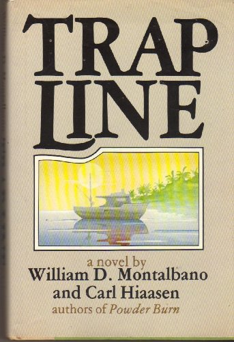 TRAP LINE: Montalbano, William D. - Hiaasen, Carl
