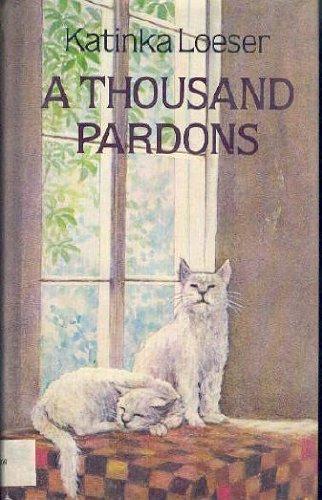 A Thousand Pardons: Loeser, Katinka