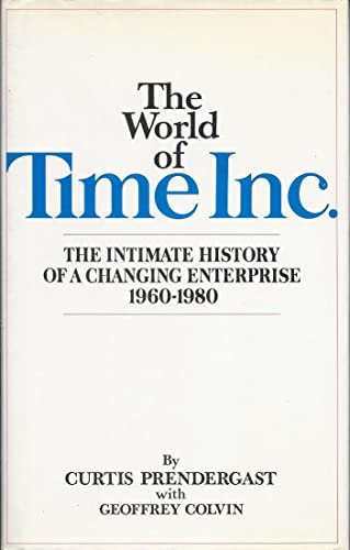 The World of Time Inc.: The Intimate History of a Changing Enterprise : 1960-1980: Prendergast, ...