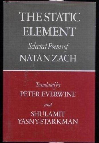 9780689113185: The Static Element: The Selected Poems of Natan Zach (English and Hebrew Edition)