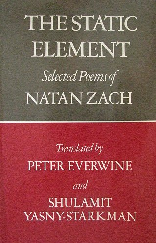 9780689113192: The Static Element: Selected Poems of Natan Zach (English and Hebrew Edition)