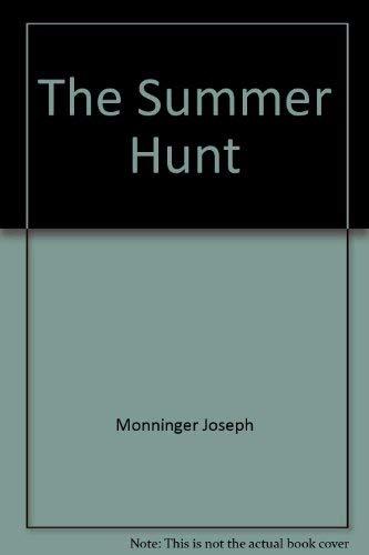 The summer hunt: Monninger, Joseph
