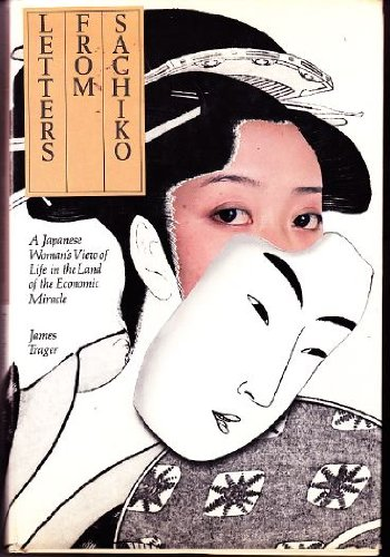 Letters from Sachiko: A Japanese Woman's View of Life in the Land of the Economic Miracle