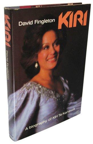 Kiri a Biography of Kiri Te Kanawa: Fingleton, David