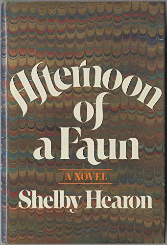 Afternoon of a Faun: Hearon, Shelby