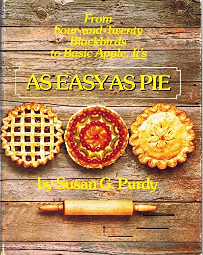 9780689113611: As Easy As Pie: From Basic Apple to Four and Twenty Blackbirds It's