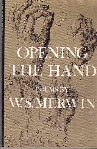 Opening the Hand: Merwin, W. S.