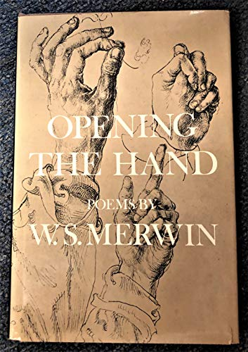 Opening the Hand: Poems: Merwin, W.S.