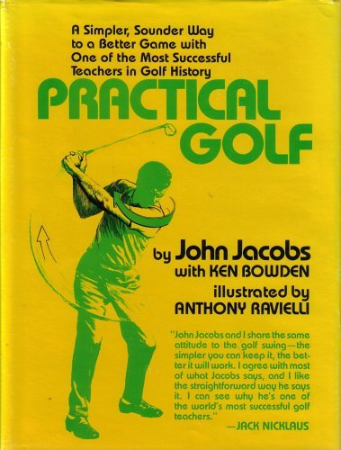 9780689113871: Practical Golf (A simpler, sounder way to a better game with one of the most sucessful teachers in golf history) First edition by John Jacobs (1983) Hardcover