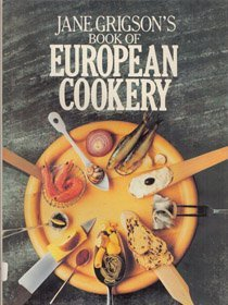9780689113987: Jane Grigson's Book of European Cookery