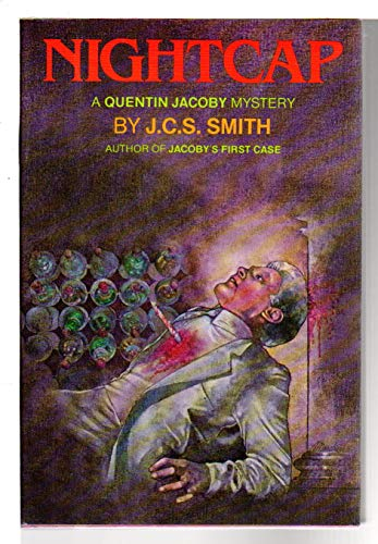 Nightcap: A Quentin Jacoby Mystery.: Smith, J. C. S.